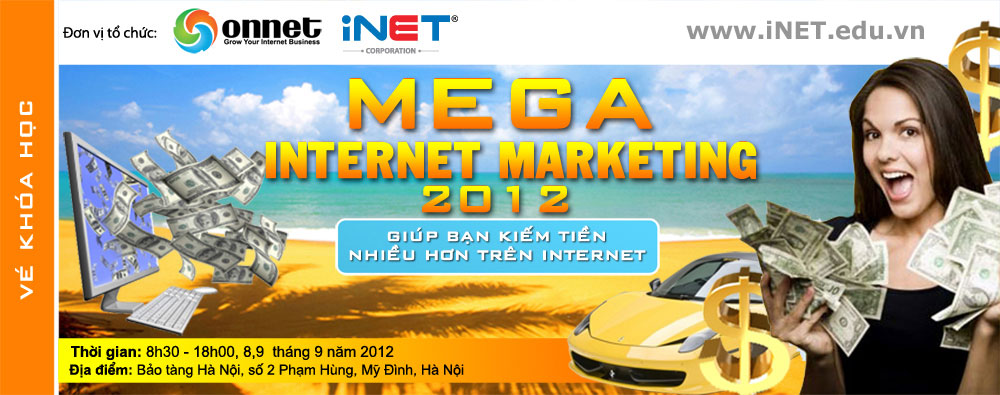 Khóa học đặc biệt MEGA INTERNET MARKETING 2012 - MAKE MONEY ONLINE WITH MOBILE & INTERNET